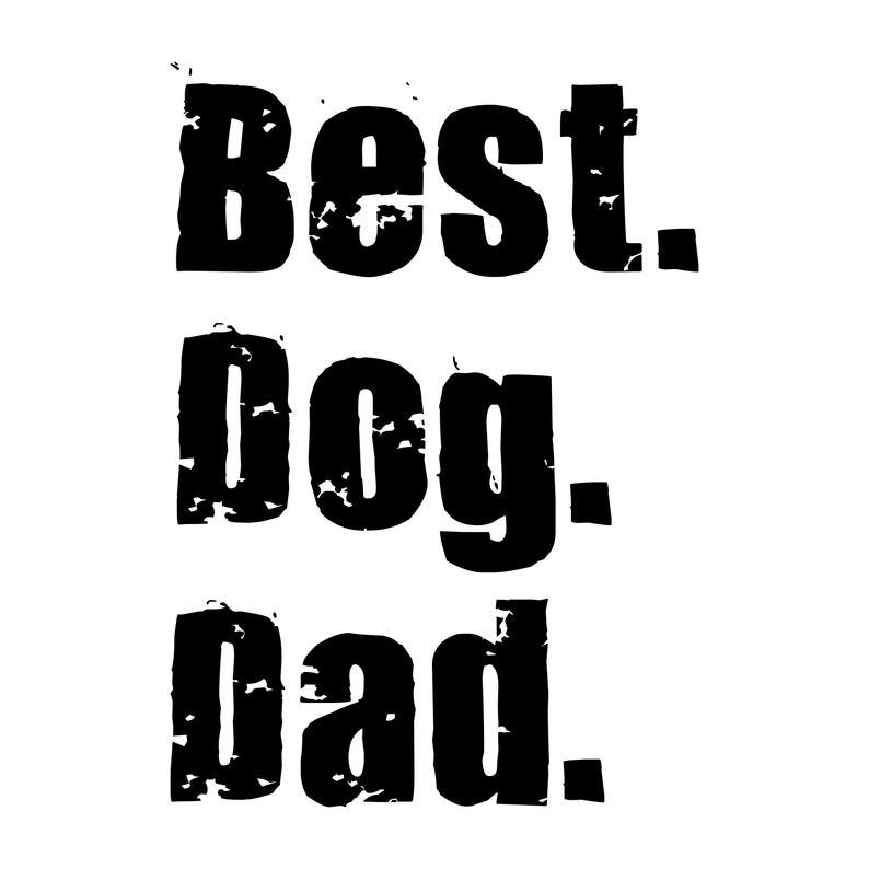 Best Dog Dad Svg Cut File Etsy