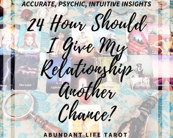 24 Hour, Love Should I Give My Relationship a Chance Fast Same Day Reading, 24 Hour Tarot Reading, Accurate, Fast Psychic, Oracle, Intuitive