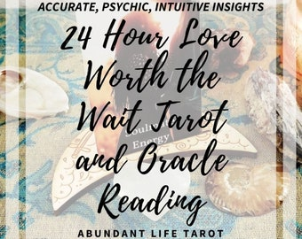 24 Hour, WORTH THE WAIT Love 24 Hour Reading, 24 Hour Tarot, Love, Tarot, Oracle, Fast Reading, Accurate, Psychic, Oracle, Intuitive, Couple