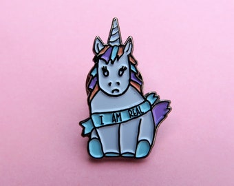 Glitter / No Glitter I am Real Cute Unicorn Pin - Enamel Pin, Lapel Pin Badge Gift for Her, Gift for him