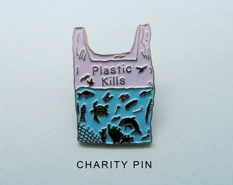 Charity Pin | Plastic Kills Enamel Pin / Brooch | Environment Marine, Sea Life, Plastic Pollution
