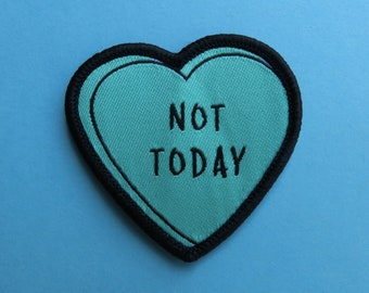 Not Today Heart Patch - Iron On, Sew On | Stocking Filler Gift | Lapel Pin, Badge |