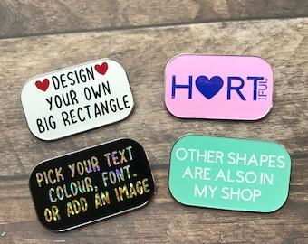 Personalised Design Your BIG Rectangle Enamel Pin | Customised Pin Badge | Bespoke, Resined