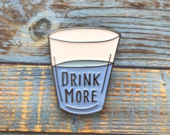 Drink More Water Enamel Pin | Health, Fitness, Hydrate Brooch || Stocking Filler Gift | Lapel Pin, Badge |