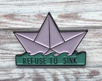 "Origami Paper Boat Enamel Pin ""Refuse To Sink""