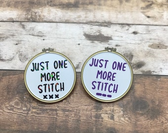 Just One More Stich Hoop Cross Stitch Embroidery Enamel Pin | Pin Badge |