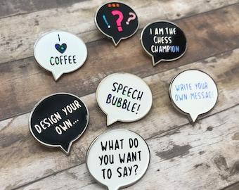 Personalised Design Your Speech Bubble Enamel Pin | Customised Pin Badge | Bespoke, Resined