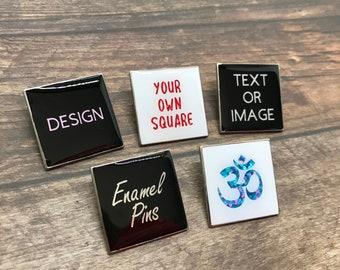 Personalised Pick Your Text/Image Square Enamel Pin | Customised Pin Badge | Bespoke