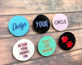 Personalised Pick Your Text/Shape Circle Enamel Pin   Customised Pin Badge   Bespoke, Resined