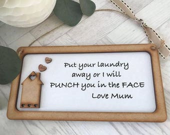 Put Your Laundry Away Humorous Sign/Plaque Home
