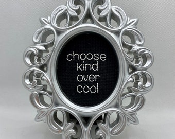 Choose Kind Over Cool Finished and Framed Cross Stitch - Funny Gift Idea - Sarcastic Cross Stitch
