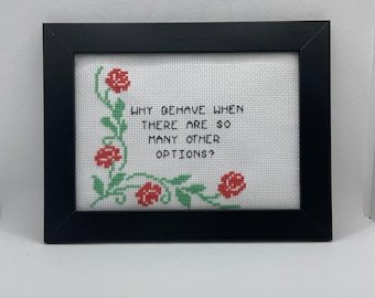 Why Behave Finished and Framed Cross Stitch - Funny Gift Idea - Sarcastic Cross Stitch