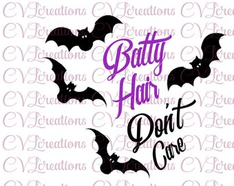 Batty Hair Don't Care Halloween SVG