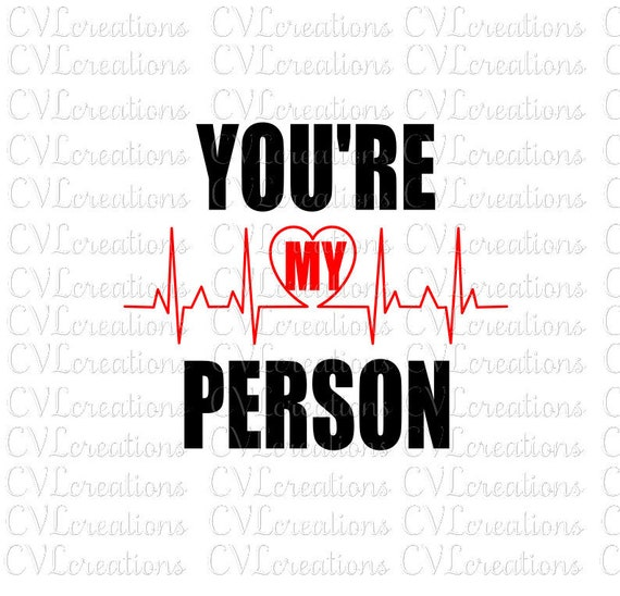 You Re My Person Heartbeat Heart Eps Svg Png Dxf Pdf Etsy