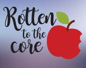 Rotten to the Core SVG cut file, Tshirt SVG cut file, Apple SVG cut file, Evil Queen svg cut file, Fairytale Shirt Transfer, baby svg file