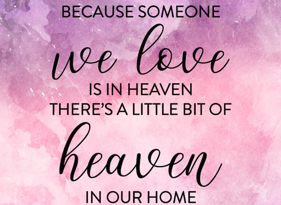 Because Someone We Love Is In Heaven Svg Someone In Heaven Etsy