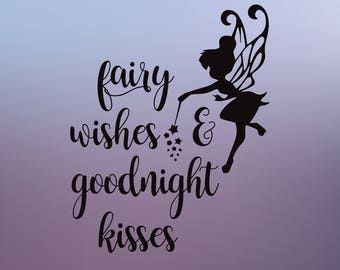 Fairy Wishes & Goodnight Kisses SVG, fairy wishes svg cut file, fairy SVG cut file, Baby Girl SVG cut file, newborn svg cut file, goodnight