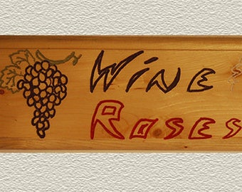 Wine & Roses Wooden Sign