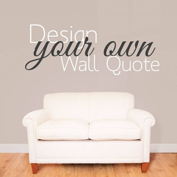 Design Your Own Vinyl Glossy Wall Decal
