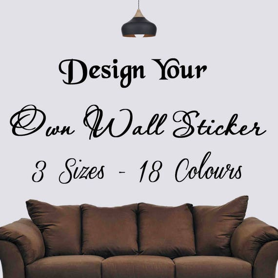 personalised wall sticker design your own wallart / quote / | etsy