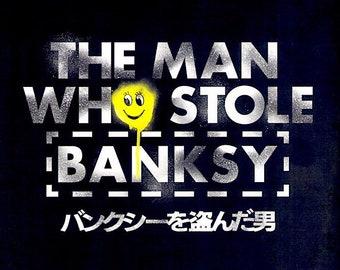 Man Who Stole Banksy (B) | Banksy Documentary, Marco Proserpio | 2018 original print | Japanese chirashi film poster