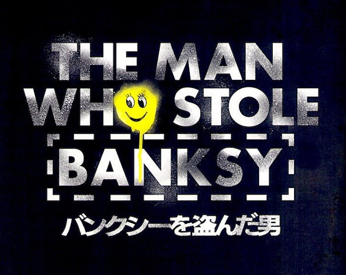 Man Who Stole Banksy (B) | Banksy Documentary, Marco Proserpio | 2018 original print | Japanese chirashi film poster