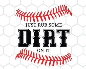 Rub Some Dirt On It Baseball SVG Cricut and Silhouette Cut File