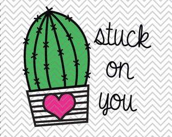 Stuck On You SVG, Valentine's SVG, Cactus SVG, valentines day svg, cacti svg, valentine's day svg, SVGs, Cricut Cut File, Silhouette File