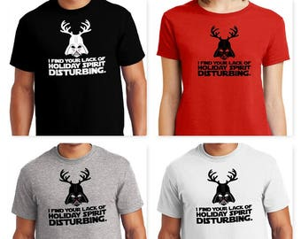 Darth Reindeer I Find Your Lack of Holiday Spirit Disturbing Christmas T-Shirt Men and Women FREE SHIPPING