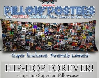 Pillow Posters: Hip-Hop FOREVER Pillowcase Ltd. Ed