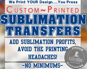 """Custom SUBLIMATION Transfers!! ~~Sheets up to 24"""" x 36""""~~"""