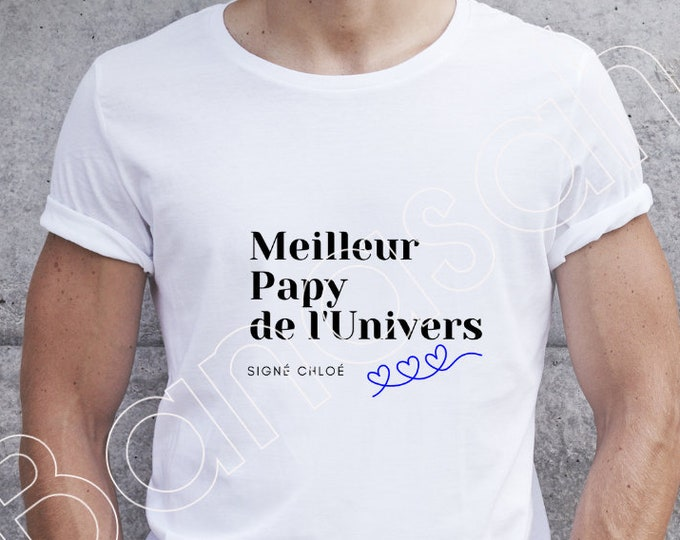 """Custom T-shirt """"Best Grandpa of the Universe , signed (first name) """" original male gift for Dad, Tonton, Godfather, ..."""
