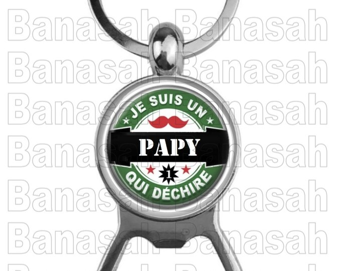 """Key Holder Decapsor"""" I'm a Tearing Papy """"Ideal to make an ideal gift to make an original and practical gift"""