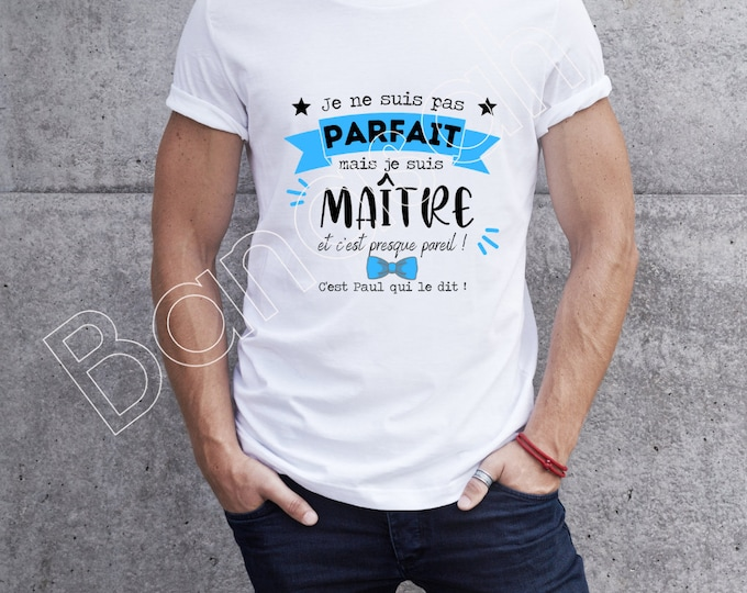 """Custom T-shirt """"I'm not perfect but I'm ... and it's almost the same """"original male gift for all Trades!"""