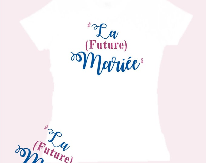 """Cotton T-shirt for EVJF """"The Bride Future""""! Gift witness wedding Young girl's life funeral"""