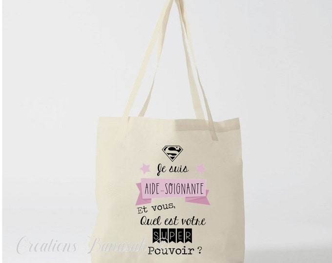 """Tote Bag """"I'm a caregiver, and you, what's your superpower?"""" Available for Nurse, ASH,Ambulancière, Mistress, Atsem..."""