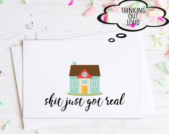 Shit just got real. New Home Card. Congratulations card.First House. Housewarming Card, Greeting Card. Moving Card. New House. New Life Card