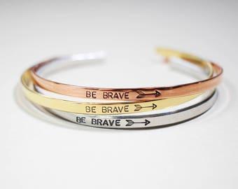 Be brave Bracelet | Arrow Cuff | Inspirational Bracelet | Personalized Cuff Bracelet | Graduation Gift | Cuff Bracelet | Inspirational Cuff