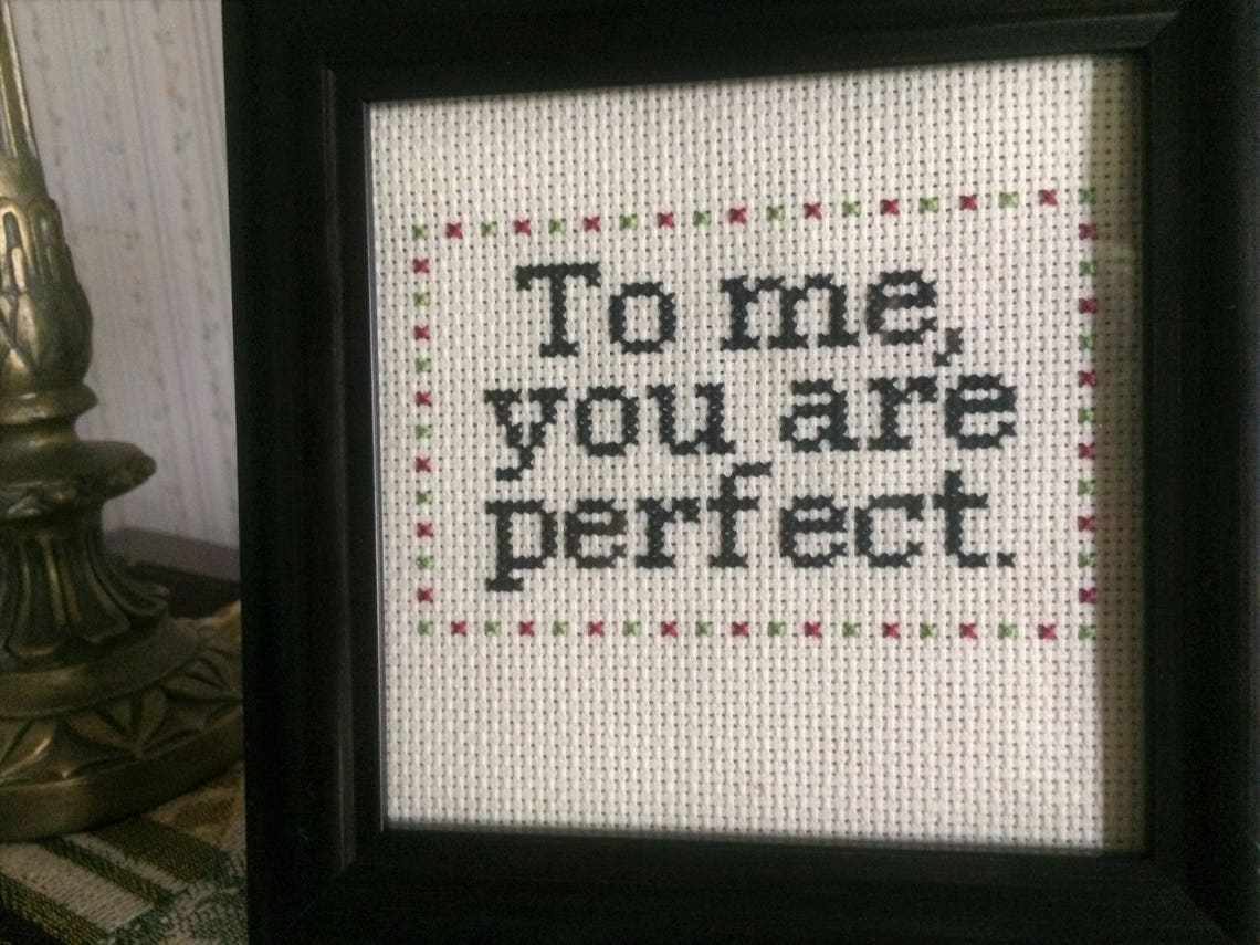 To Me, You Are Perfect needlepoint