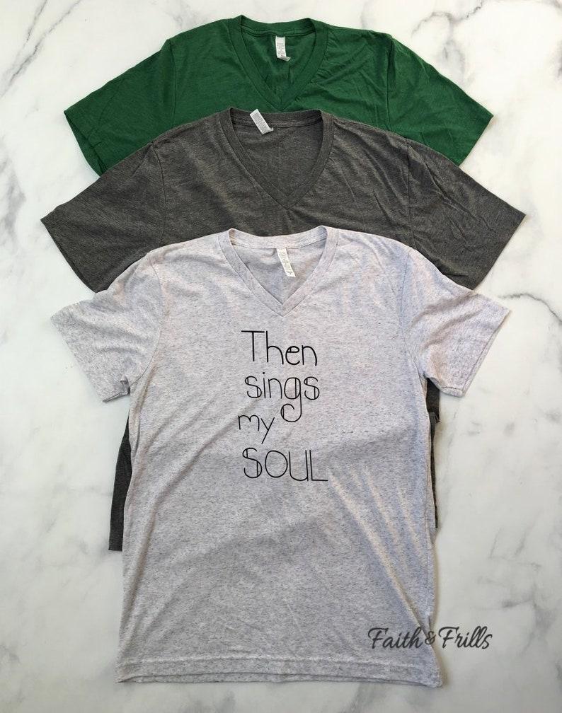 Then Sings my Soul Women's Hand Lettered Christian T Shirt // Gospel  lyrics, Song lyrics, Christian song, Christian quotes, Graphic tees