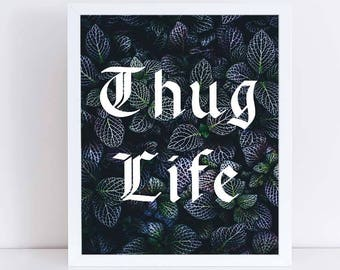 8e862169 Tupac Shakur, Thug Life, Fun Home Decor, Fun Quote, Tupac Gifts, Gangsta  rap, Tupac, Thug Life print, Tupac Poster