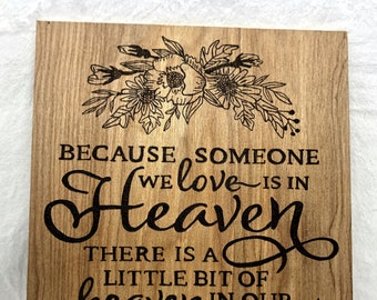 Wood Burned Someone We Love is in Heaven