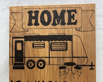 Wood Burned Home Is Where We Park It Sign