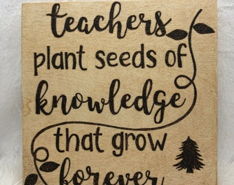 Wood Burned Teachers Plant the Seeds of Knowledge Sign A