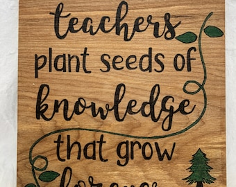 Wood Burned Teachers Plant the Seeds of Knowledge Sign B