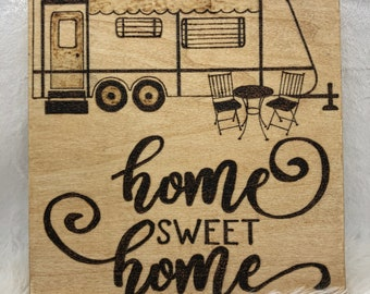 Wood Burned Home Sweet Home for Camper/Trailer