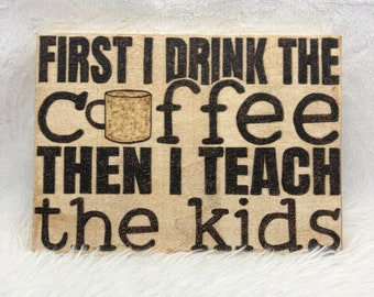Wood Burned Coffee And Teaching Sign