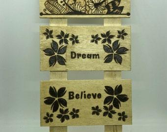 Wood Burned Dream & Believe Sign
