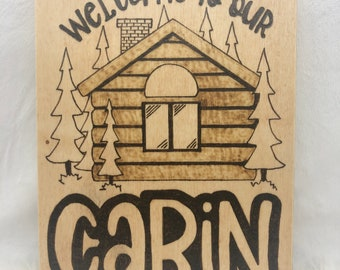 Wood Burned Welcome to our Cabin Sign
