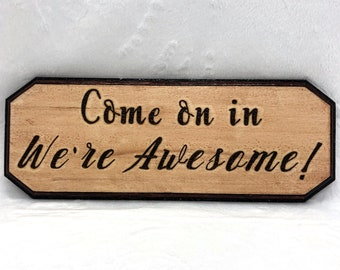 Wood Burned Come on In Sign
